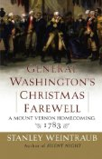 George Washington's Christmas Farewell by Stanley Weintraub