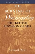 The Burning of Washington By Anthony S. Pitch