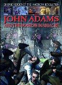 John Adams and The Boston Massacre