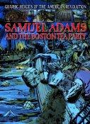 Samuel Adams and Boston Tea Party